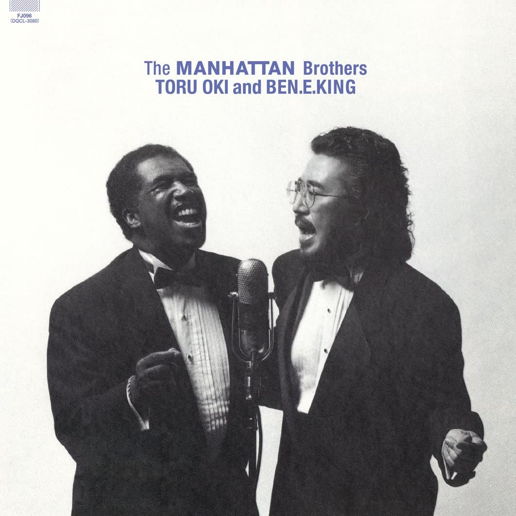 The MANHATTAN Brothers TORU OKI and BEN.E.KING