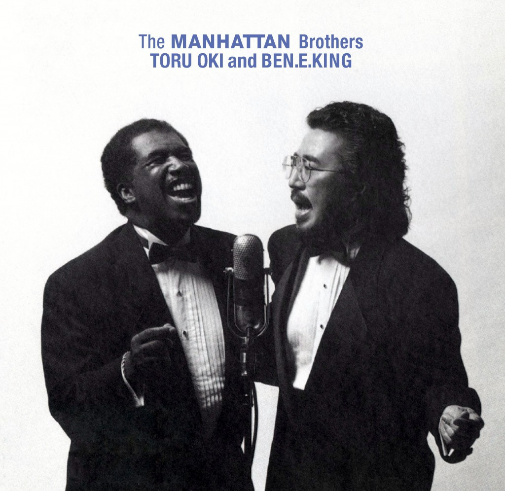 The MANHATTAN Brothers TORU OKI & BEN.E.KING